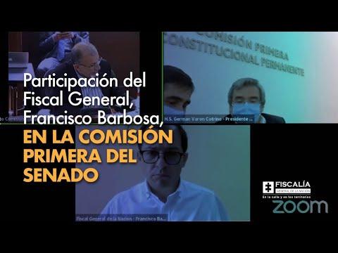 Participación del Fiscal General, Francisco Barbosa, en la Comisión Primera del Senado