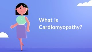 What is Cardiomyopathy? (Heart Muscle Disease)