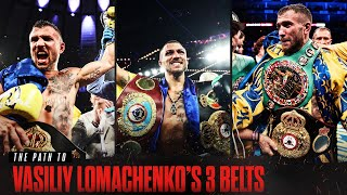 The Path to Vasiliy Lomachenko's 3 Belts | 3 FREE CHAMPIONSHIP FIGHTS