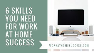 6 Skills You Need for a Work-At-Home Job