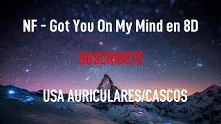 NF   Got You On My Mind | MÚSICA EN 8D