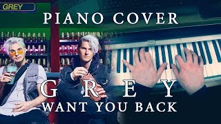 Grey   Want You Back (feat. LÉON) [Piano Cover]