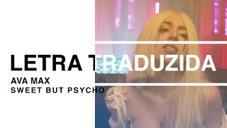 Ava Max   Sweet But Psycho (Letra Traduzida)