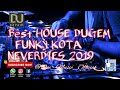 Best House Dugem Funky kota NEVERDIES  kencang 2019 full bass melintir by ONE
