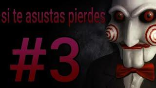 Si Te Asustas Pierdes #3