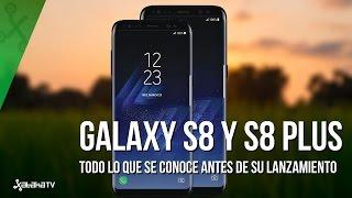 Galaxy S8 y S8+, todo lo que sabemos antes de su presentación