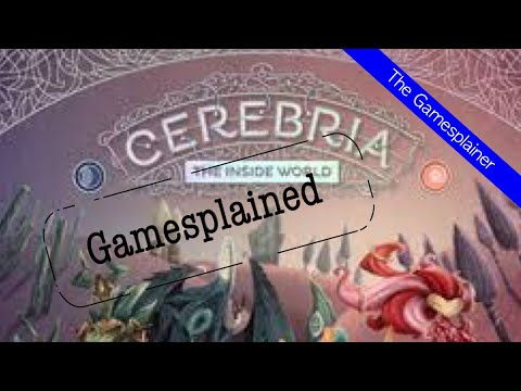 Cerebria Gamesplained - Part 1