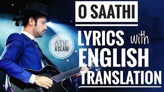 O Saathi Lyrics with English Subtitles    Baaghi 2    Atif Aslam