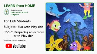 LKG   Preparing an Octopus with Play-Doh   Fun with Play-Doh   DPS Durgapur