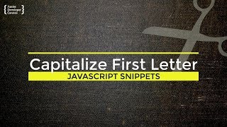 JavaScript Capitalize First Letter: How to make strings and arrays sentence case