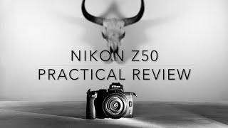 Nikon Z50 - A Practical Review