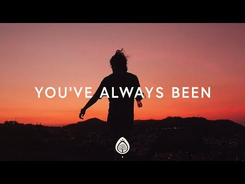 You Have Always Been