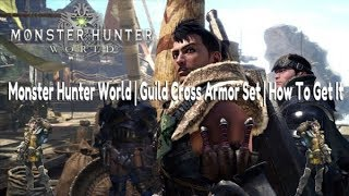 Monster Hunter World   Guild Cross Armor Set   How To Get It