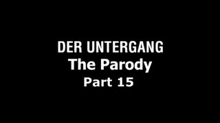 Der Untergang: The Parody - Part 15