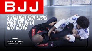 BJJ | 3 Straight Foot Locks From The De La Riva Guard | Evolve University