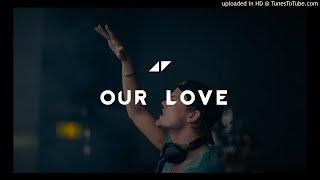 Avicii - Our Love