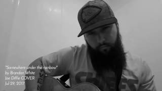 Joe Diffie-Somewhere under the rainbow (cover)