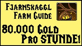 Fjarnskaggl Farm Guide: 80.000 Gold pro Stunde!