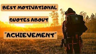 Best Motivational Quotes About Achievement