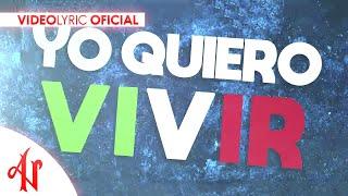 Yo Quiero Vivir - Adexe & Nau (Video Lyric Oficial)