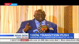 Professor George Magoha on home-stretch for 100% transition