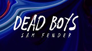 Sam Fender   Dead Boys (Lyrics)