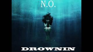 N.O. Drownin Remix