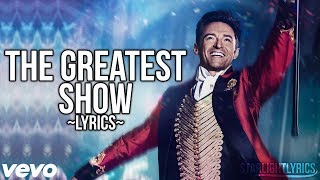 The Greatest Showman   The Greatest Show (Lyric Video) HD