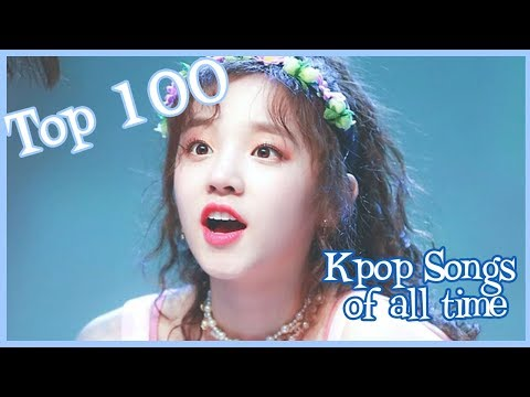 My TOP 100 K-pop Songs of ALL TIME