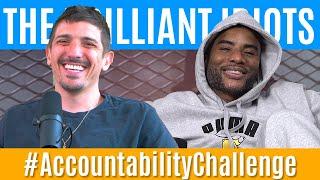 The Brilliant Idiots - #AccountabilityChallenge?