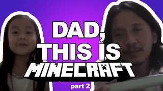 Minecraft Candid | Telling my dad what he wanted to know about Minecraft [Part 2]
