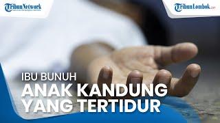 Kronologi Ibu Bunuh Anak Kandung yang Sedang Tidur di Lempuing Jaya OKI, Pelaku Alami Gangguan Jiwa