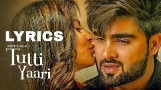 Tutti Yaari (Full Lyrics) | Inder Chahal | Ranjha Yaar | Sucha Yaar | Latest Punjabj Sad somg lyrics
