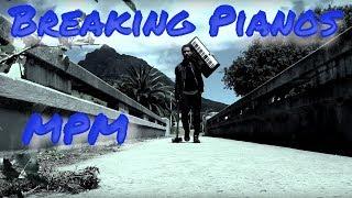 Breaking Pianos 🔨  🎹  Mpm Style