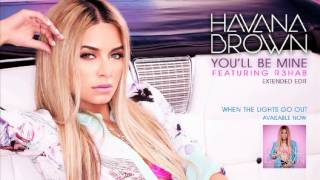 Havana Brown - You'll Be Mine Ft. R3HAB (Extended Edit) (Official Audio)