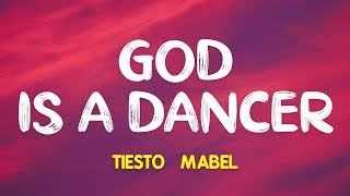 Tiësto& Mabel – God Is A Dancer (Lyrics)