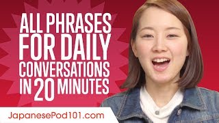 All Phrases You Need for Daily Conversations in Japanese