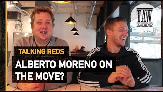 Barcelona? Real Madrid? Arsenal? Alberto Moreno Set To Leave Liverpool | TALKING REDS