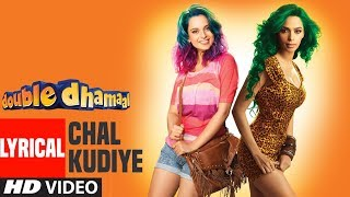 Chal Kudiye Lyrical Video | Double Dhamaal | Mallika