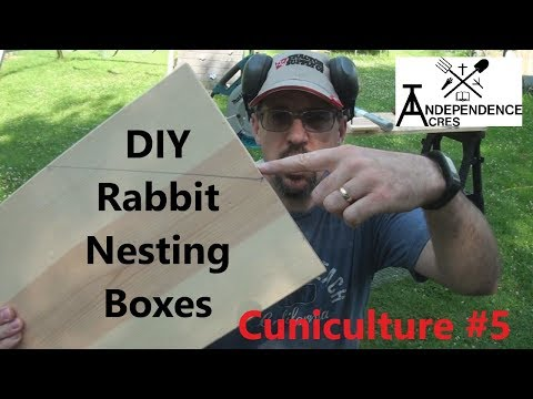 Cuniculture #5:  DIY Rabbit Nesting Boxes for Your Homestead