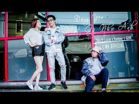 [ MV OFFICIAL ] Đừng Yêu Một Gã Như Anh | Sâu ft Lucas x Jombie