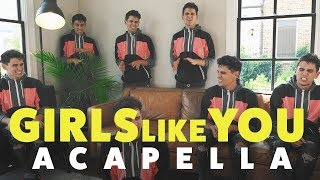 MAROON 5 - GIRLS LIKE YOU - [ACAPELLA COVER]