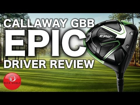NEW CALLAWAY GBB EPIC DRIVER REVIEW