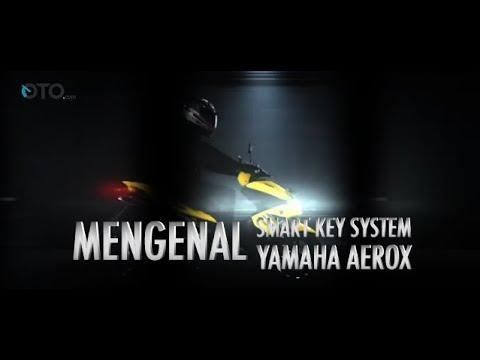 Mengenal Smart Key System Yamaha AEROX I oto.com