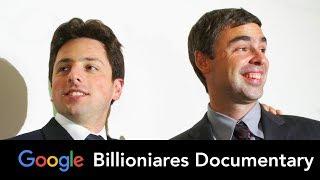 Larry Page & Sergey Brin - Billionaire Documentary- Google, Youtube, Alphabet, Innovation