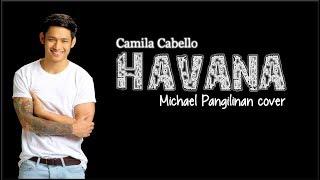 Lyrics: Camila Cabello - Havana (Michael Pangilinan cover)