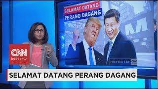 Selamat Datang Perang Dagang Amerika Serikat vs Tiongkok