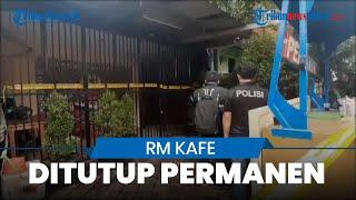 RM Kafe di Cengkareng Barat Tempat Kejadian Tindakan Brutal Bripka CS Berujung Ditutup Permanen