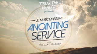 JIL Music Museum - Anointing Service