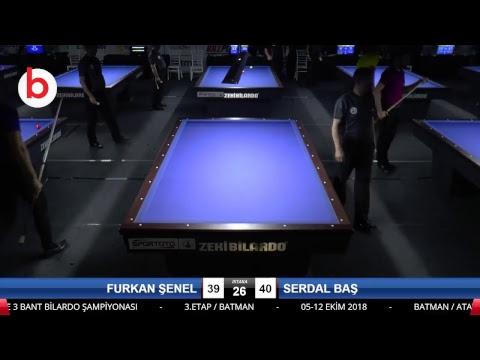 FURKAN ŞENEL & SERDAL BAŞ Bilardo Maçı - 2018 ERKEKLER 3.ETAP-5.TUR